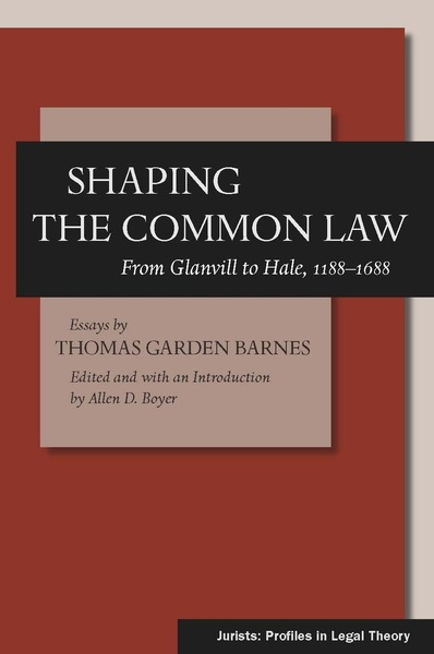 Cover of Shaping the Common Law by Essays by Thomas Garden Barnes Edited and with an Introduction by Allen D. Boyer
