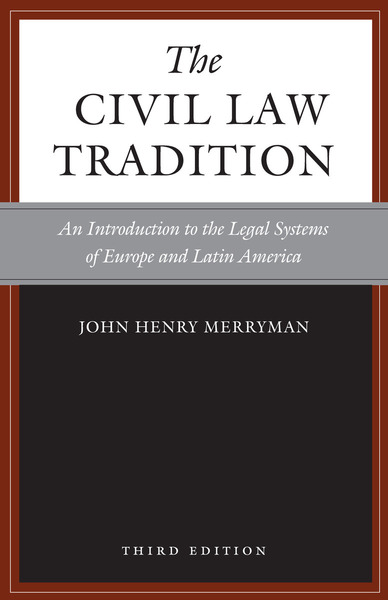 Cover of The Civil Law Tradition, 3rd Edition by John Henry Merryman and Rogelio Pérez-Perdomo