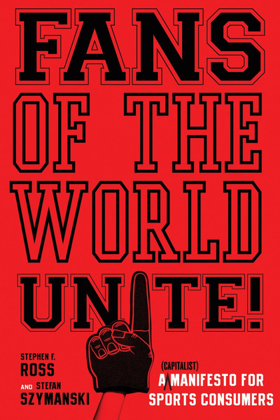 Cover of Fans of the World, Unite! by Stephen F. Ross and Stefan Szymanski
