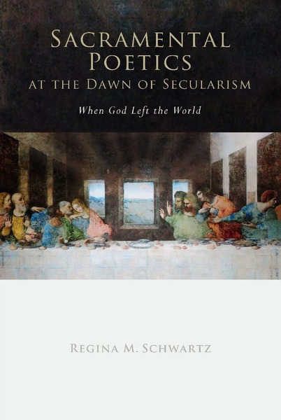 Cover of Sacramental Poetics at the Dawn of Secularism by Regina Mara Schwartz