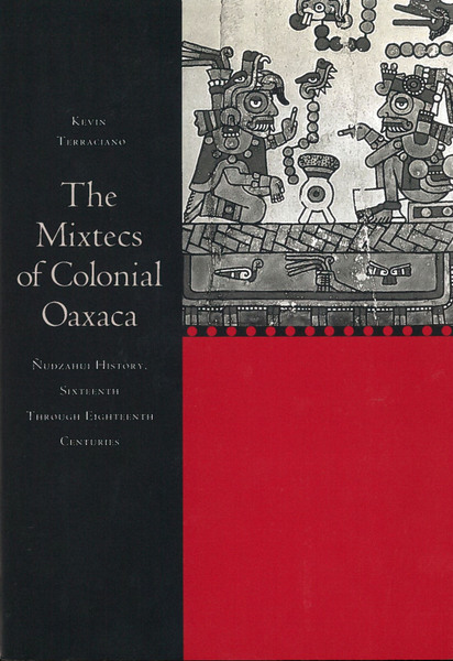 Cover of The Mixtecs of Colonial Oaxaca by Kevin Terraciano