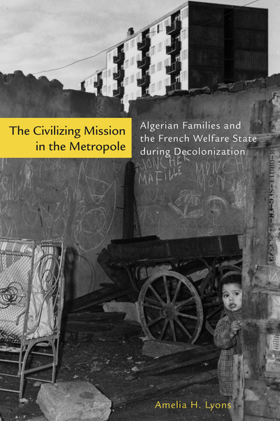 Cover of The Civilizing Mission in the Metropole by Amelia H. Lyons