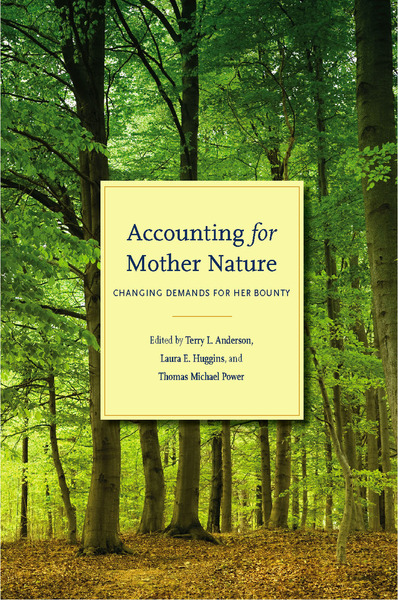Cover of Accounting for Mother Nature by Edited by Terry L. Anderson, Laura E. Huggins, and Thomas Michael Power