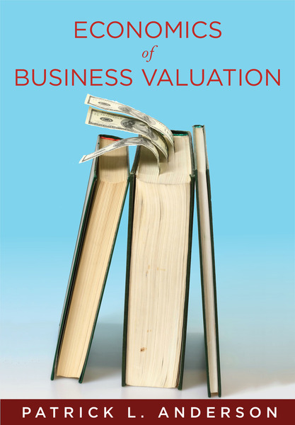 Cover of The Economics of Business Valuation by Patrick L. Anderson