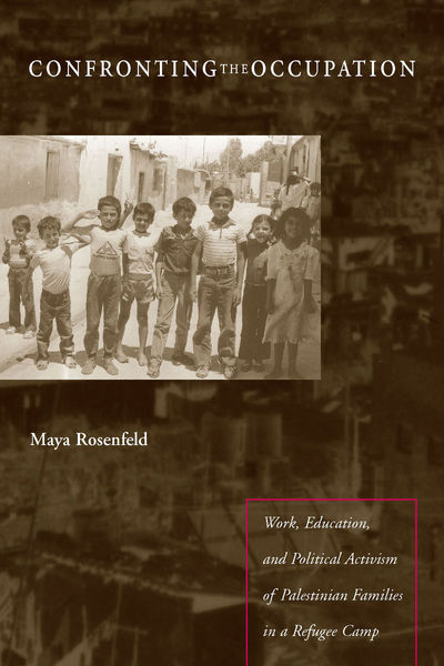 Cover of Confronting the Occupation by Maya Rosenfeld