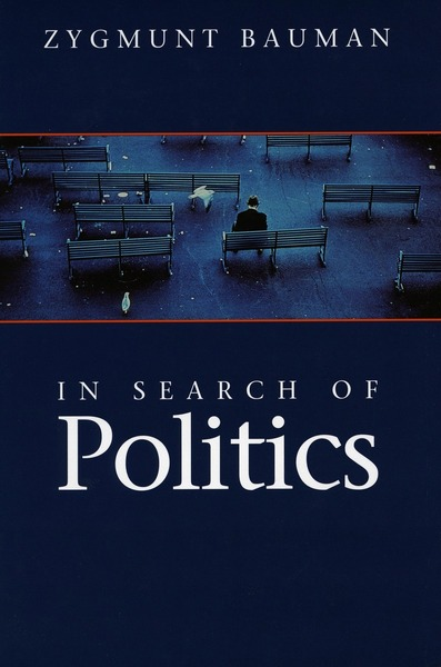 Cover of In Search of Politics by Zygmunt Bauman