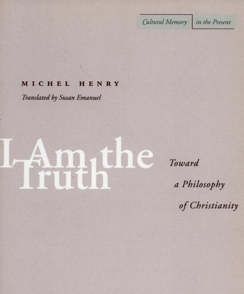 Cover of I Am the Truth by Michel Henry