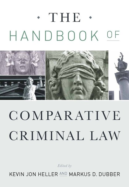 Cover of The Handbook of Comparative Criminal Law by Edited by Kevin Jon Heller and Markus D. Dubber
