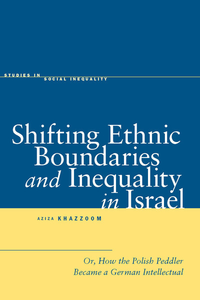 Cover of Shifting Ethnic Boundaries and Inequality in Israel by Aziza Khazzoom