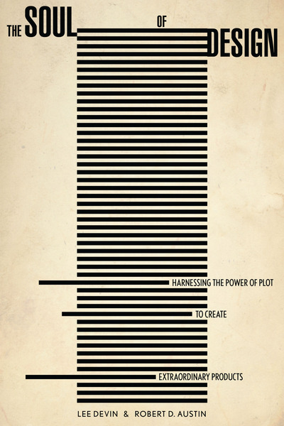 Cover of The Soul of Design by Lee Devin and Robert D. Austin