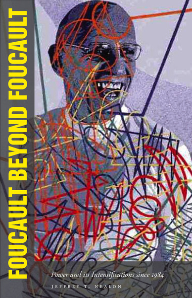 Cover of Foucault Beyond Foucault by Jeffrey T. Nealon