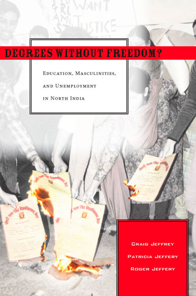 Cover of Degrees Without Freedom? by Craig Jeffrey, Patricia Jeffery, and Roger Jeffery