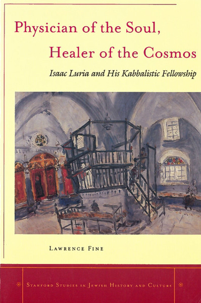 Cover of Physician of the Soul, Healer of the Cosmos by Lawrence Fine