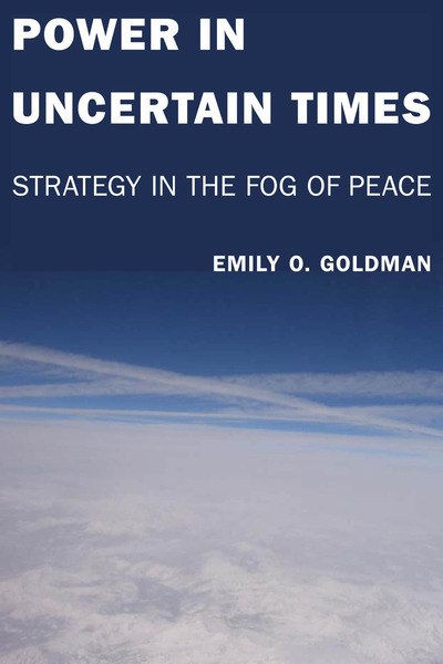 Cover of Power in Uncertain Times by Emily O. Goldman