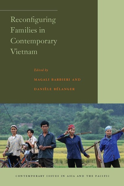 Cover of Reconfiguring Families in Contemporary Vietnam by Edited by Magali Barbieri and Danièle Bélanger