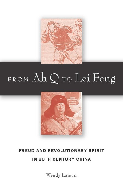 Cover of From Ah Q to Lei Feng by Wendy Larson