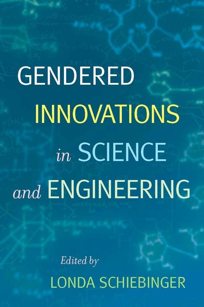 Cover of Gendered Innovations in Science and Engineering by Edited by Londa Schiebinger