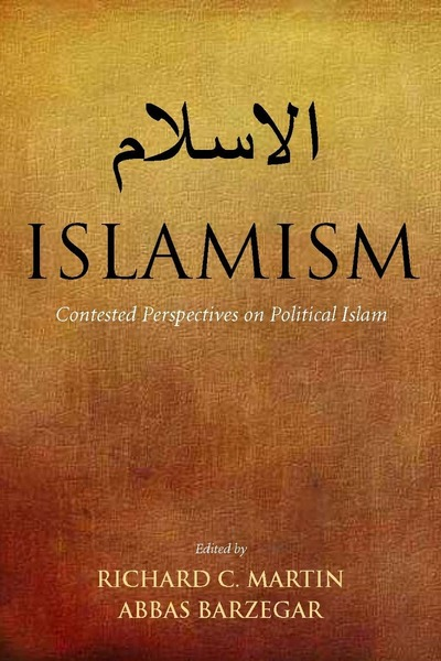 Cover of Islamism by Edited by Richard C. Martin and Abbas Barzegar