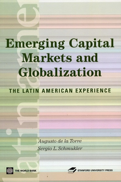Cover of Emerging Capital Markets and Globalization by Augusto de la Torre and Sergio Schmukler