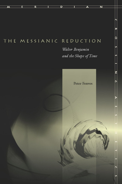 Cover of The Messianic Reduction by Peter Fenves