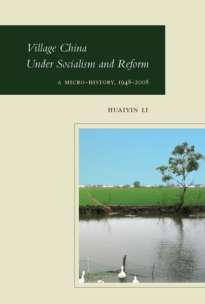 Cover of Village China Under Socialism and Reform by Huaiyin Li