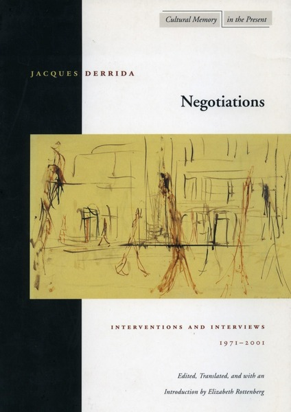 Cover of Negotiations by Jacques Derrida Edited, Translated, and with an Introduction by Elizabeth G. Rottenberg