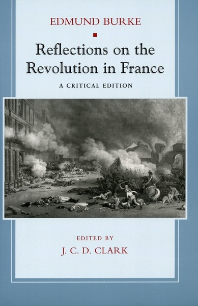 Cover of Reflections on the Revolution in France by Edmund Burke Edited by J. C. D. Clark