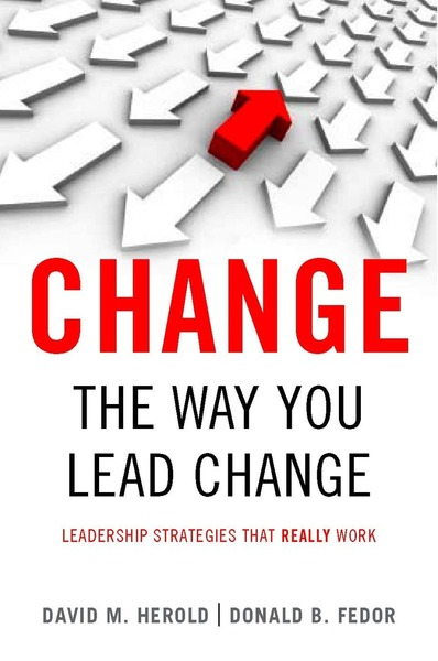 Cover of <I>Change</I> the Way You Lead Change by David M. Herold and Donald B. Fedor