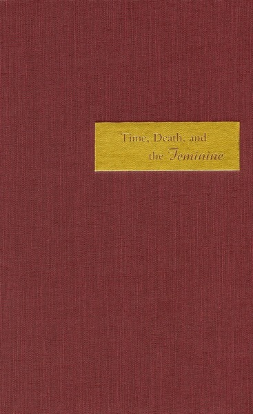 Cover of Time, Death, and the Feminine by Tina Chanter