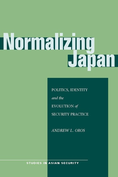 Cover of Normalizing Japan by Andrew L. Oros