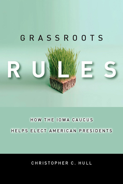 Cover of Grassroots Rules by Christopher C. Hull