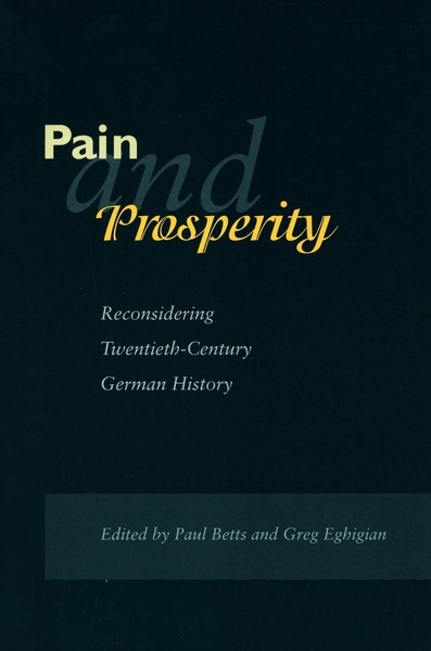 Cover of Pain and Prosperity by Edited by Paul Betts and Greg Eghigian