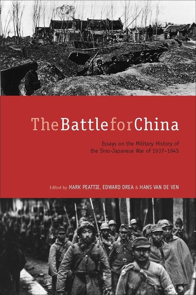 the battle for essays on the military history of the sino  cover of the battle for by edited by mark peattie edward drea and