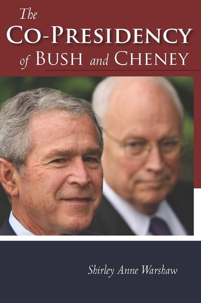 Cover of The Co-Presidency of Bush and Cheney by Shirley Anne Warshaw