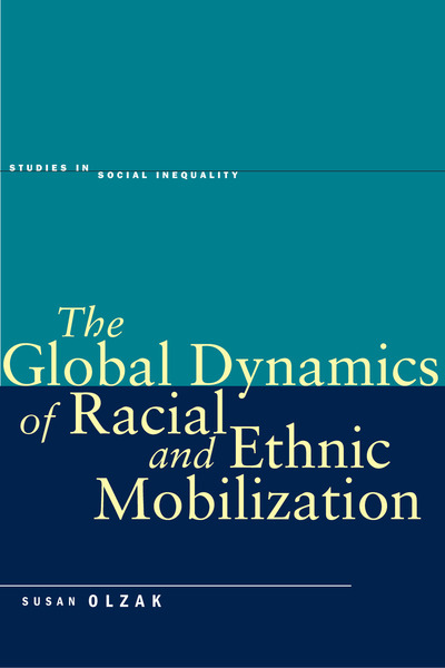 Cover of The Global Dynamics of Racial and Ethnic Mobilization by Susan Olzak
