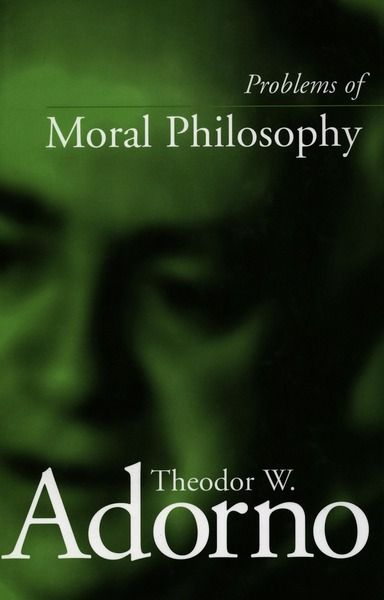 Cover of Problems of Moral Philosophy by Theodor W. Adorno Edited by Thomas Schröder Translated by Rodney Livingstone