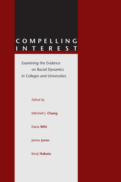 Cover of Compelling Interest by Edited by Mitchell J. Chang, Daria Witt, James Jones, and Kenji Hakuta