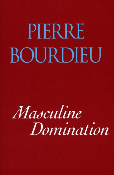 Cover of Masculine Domination by Pierre Bourdieu  Translated by Richard Nice