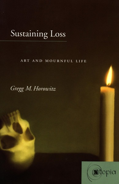 Cover of Sustaining Loss by Gregg M. Horowitz