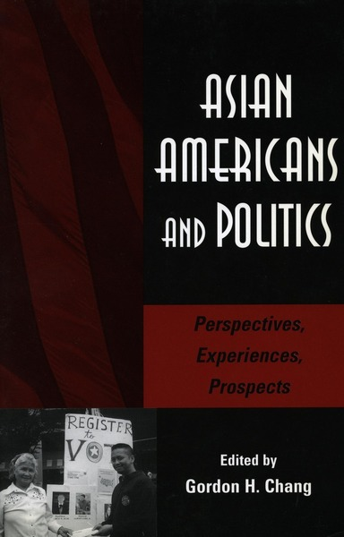 Cover of Asian Americans and Politics by Edited by Gordon H. Chang