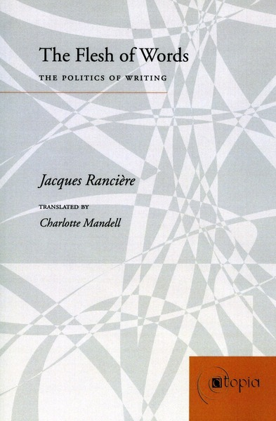 Cover of The Flesh of Words by Jacques Rancière  Translated by Charlotte Mandell
