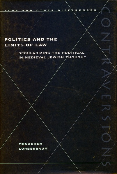Cover of Politics and the Limits of Law by Menachem Lorberbaum