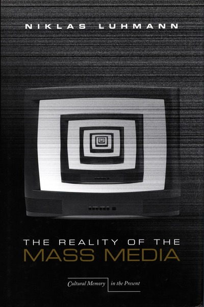 Cover of The Reality of the Mass Media by Niklas Luhmann Translated by Kathleen Cross
