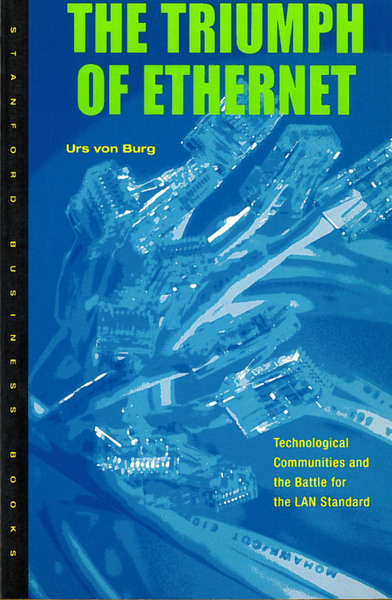 Cover of The Triumph of Ethernet by Urs von Burg