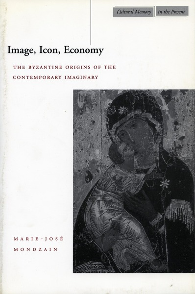 Cover of Image, Icon, Economy by Marie-José Mondzain, Translated by Rico Franses