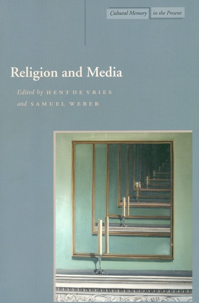Cover of Religion and Media by Edited by Hent de Vries and Samuel Weber
