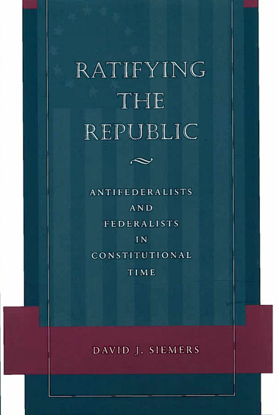 Cover of Ratifying the Republic by David J. Siemers