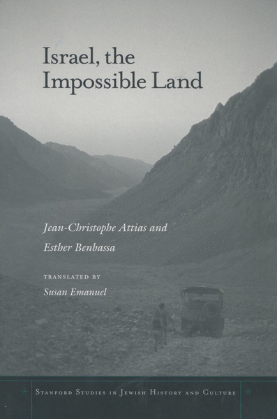 Cover of Israel, the Impossible Land by Jean-Christophe Attias  and Esther Benbassa  Translated by Susan Emanuel