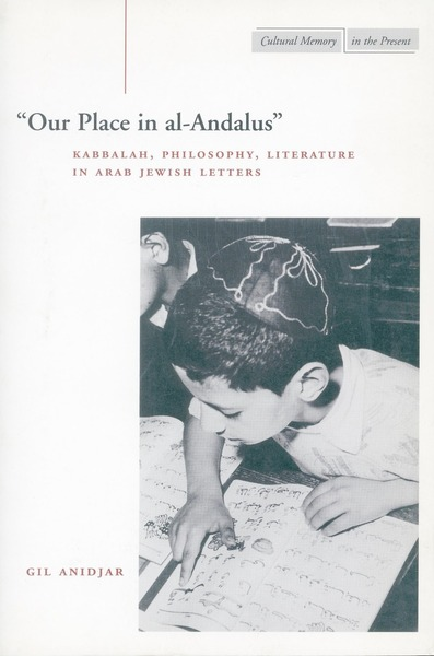 Cover of 'Our Place in al-Andalus' by Gil Anidjar