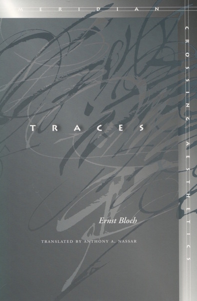 Cover of Traces by Ernst Bloch Translated by Anthony A. Nassar